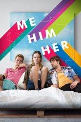 Я, он, она / Me Him Her (2015)