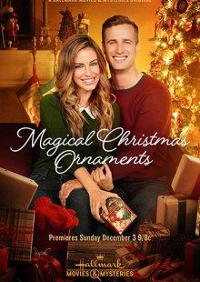 Волшебные ёлочные игрушки / Magical Christmas Ornaments (2017)